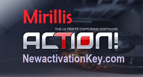 Mirillis Action Crack 4.9.0